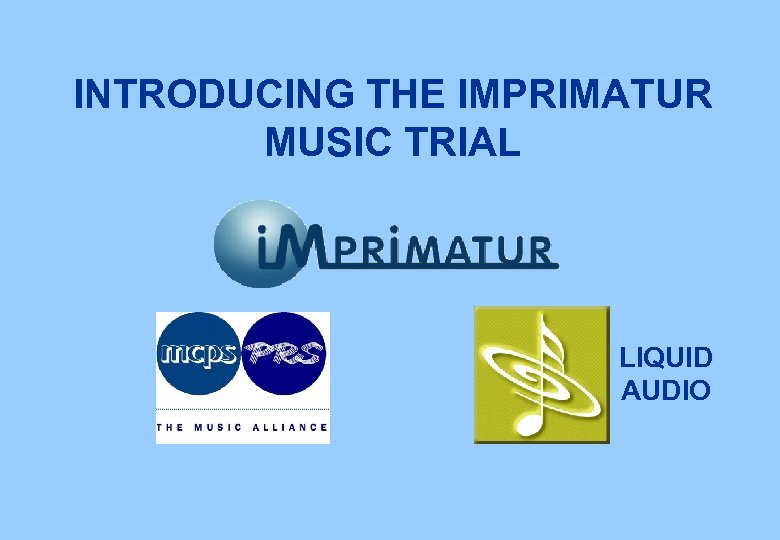 INTRODUCING THE IMPRIMATUR MUSIC TRIAL LIQUID AUDIO