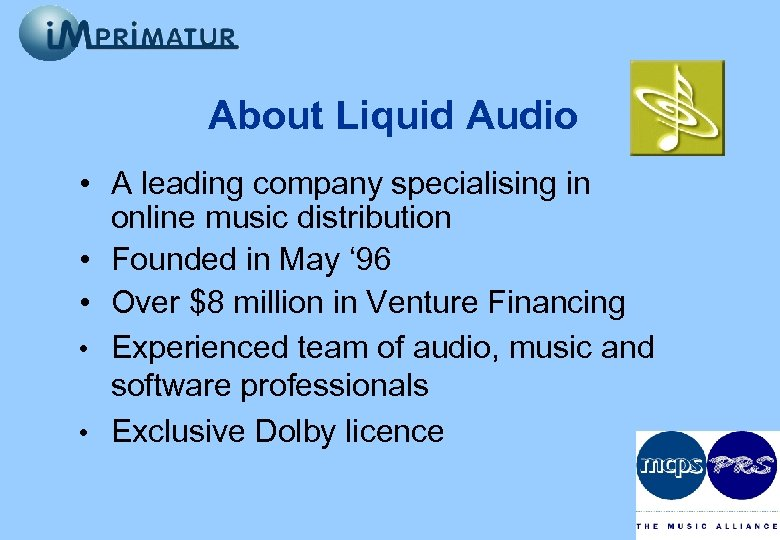 About Liquid Audio • A leading company specialising in online music distribution • Founded