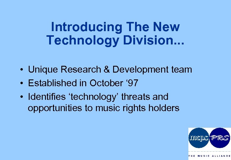 Introducing The New Technology Division. . . • Unique Research & Development team •