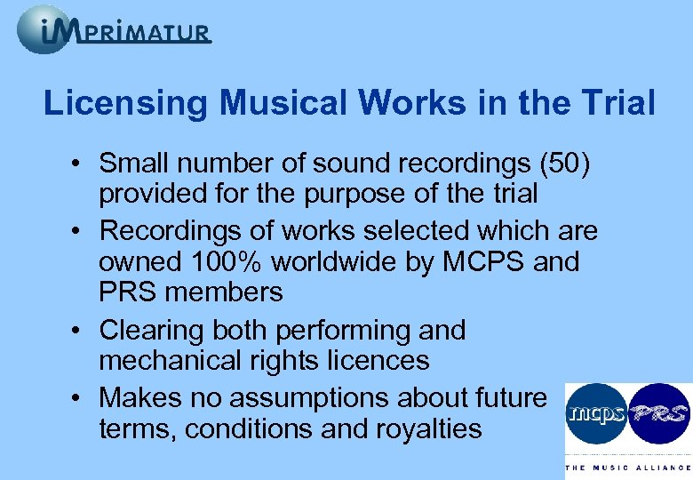 Licensing Musical Works in the Trial • Small number of sound recordings (50) provided