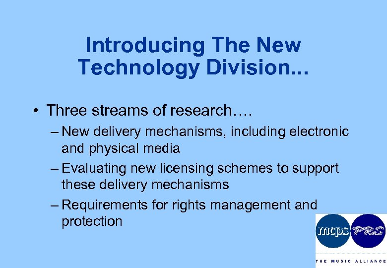 Introducing The New Technology Division. . . • Three streams of research…. – New