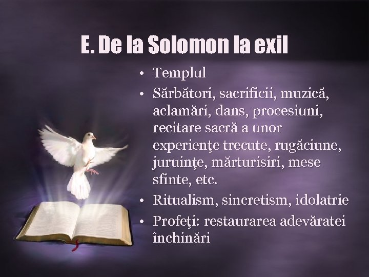E. De la Solomon la exil • Templul • Sărbători, sacrificii, muzică, aclamări, dans,
