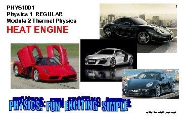 PHYS 1001 Physics 1 REGULAR Module 2 Thermal Physics 1 HEAT ENGINE ap 06/p