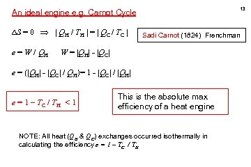 13 An ideal engine e. g. Carnot Cycle S = 0   QH /