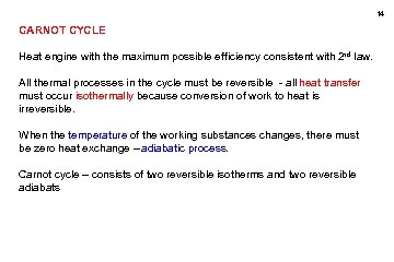 14 CARNOT CYCLE Heat engine with the maximum possible efficiency consistent with 2 nd