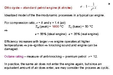 31 Otto cycle – standard petrol engine (4 stroke) Idealized model of thermodynamic processes