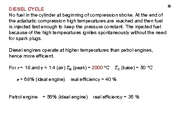 DIESEL CYCLE No fuel in the cylinder at beginning of compression stroke. At the