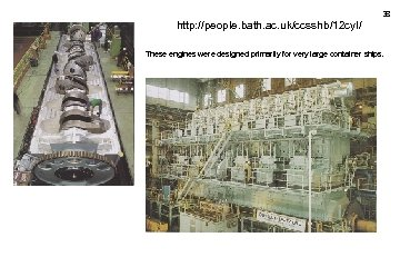 38 http: //people. bath. ac. uk/ccsshb/12 cyl/ These engines were designed primarily for very