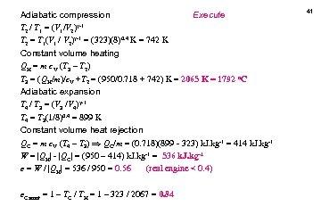 Adiabatic compression Execute -1 T 2 / T 1 = (V 1/V 2) T