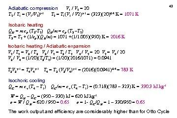 Adiabatic compression V 1 / V 2 = 20 T 2 / T 1