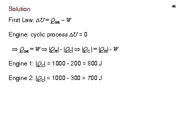 Solution First Law: U = Qnet – W Engine: cyclic process U = 0