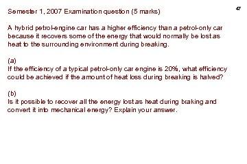 Semester 1, 2007 Examination question (5 marks) A hybrid petrol-engine car has a higher