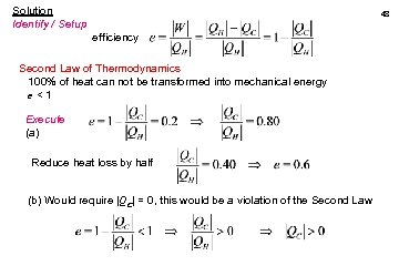 Solution Identify / Setup 48 efficiency Second Law of Thermodynamics 100% of heat can