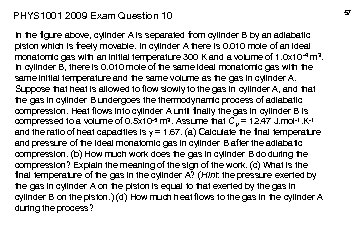 PHYS 1001 2009 Exam Question 10 In the figure above, cylinder A is separated