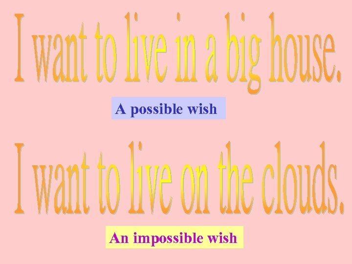 A possible wish An impossible wish