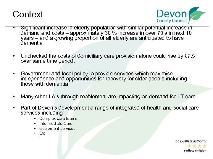 Context • Significant increase in elderly population with similar potential increase in demand costs