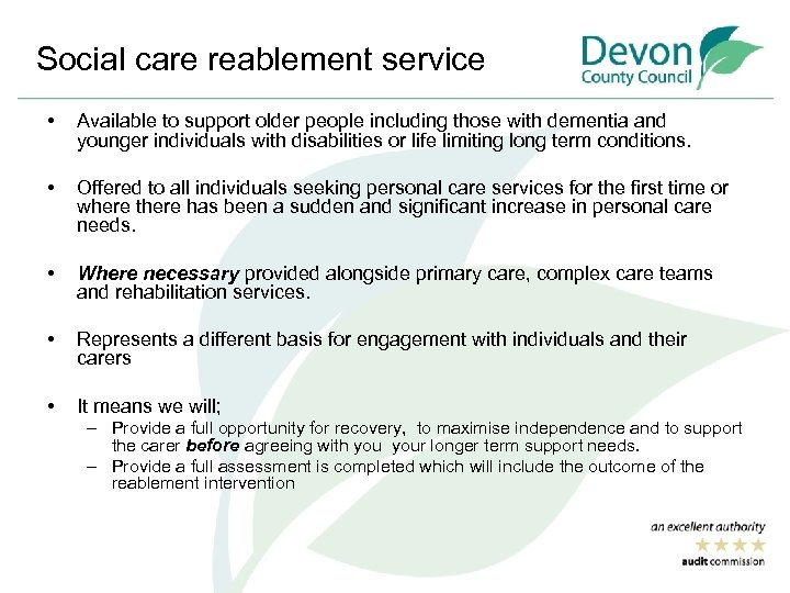 Social care reablement service • Available to support older people including those with dementia