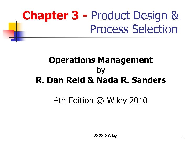Chapter 3 - Product Design & Process Selection Operations Management by R. Dan Reid