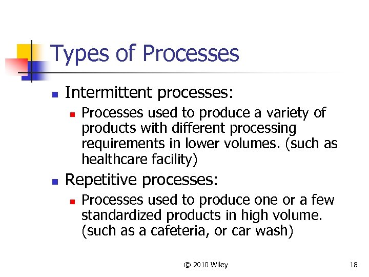 Types of Processes n Intermittent processes: n n Processes used to produce a variety