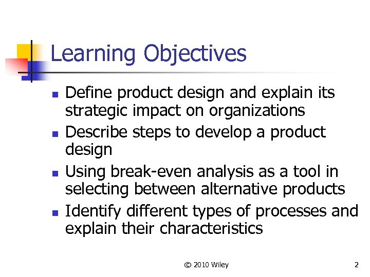 Learning Objectives n n Define product design and explain its strategic impact on organizations