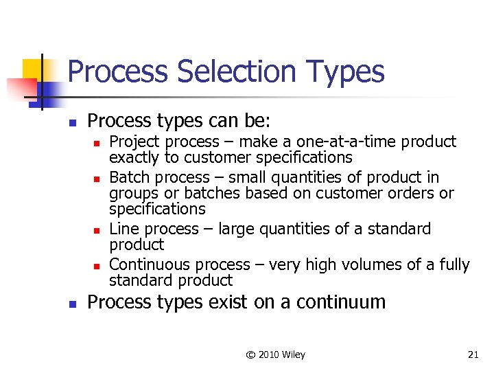 Process Selection Types n Process types can be: n n n Project process –