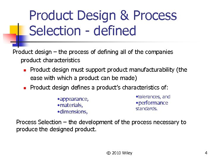 Product Design & Process Selection - defined Product design – the process of defining