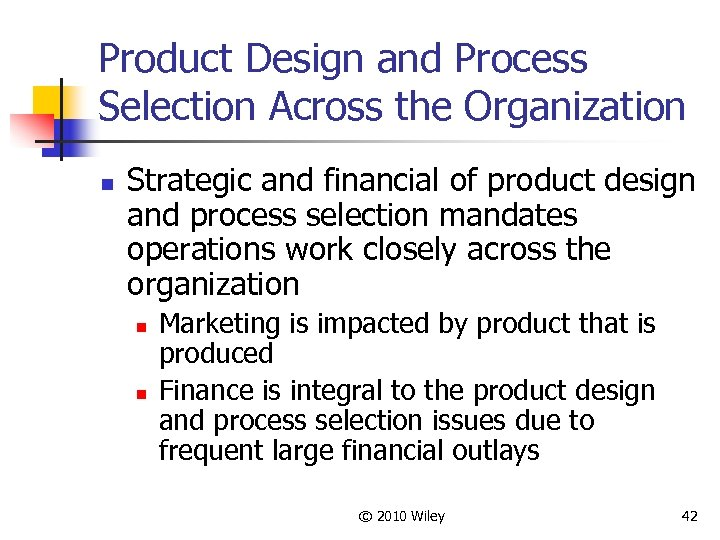 Product Design and Process Selection Across the Organization n Strategic and financial of product