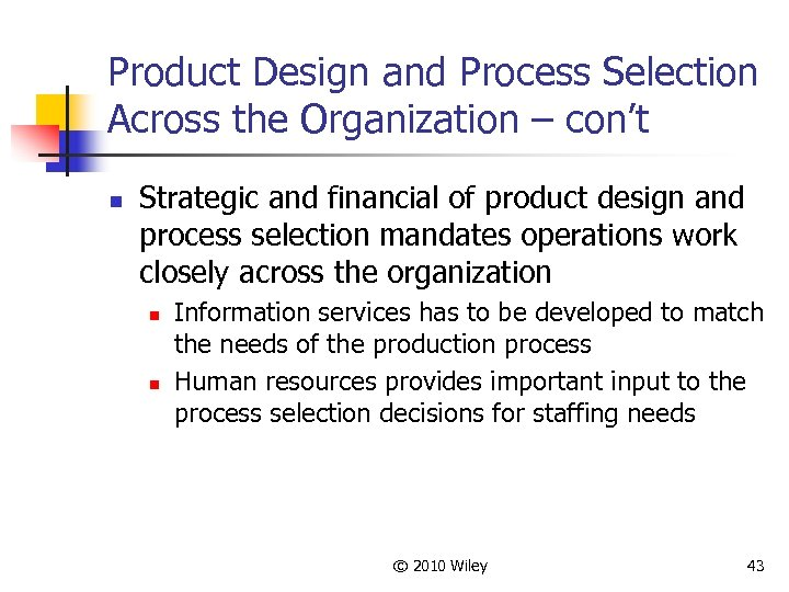 Product Design and Process Selection Across the Organization – con't n Strategic and financial