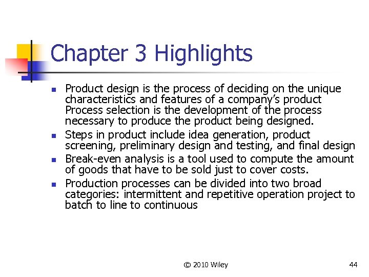 Chapter 3 Highlights n n Product design is the process of deciding on the