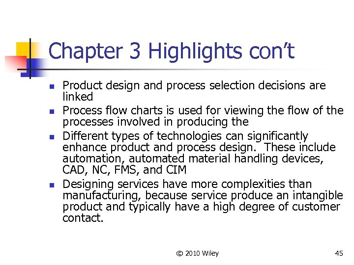 Chapter 3 Highlights con't n n Product design and process selection decisions are linked