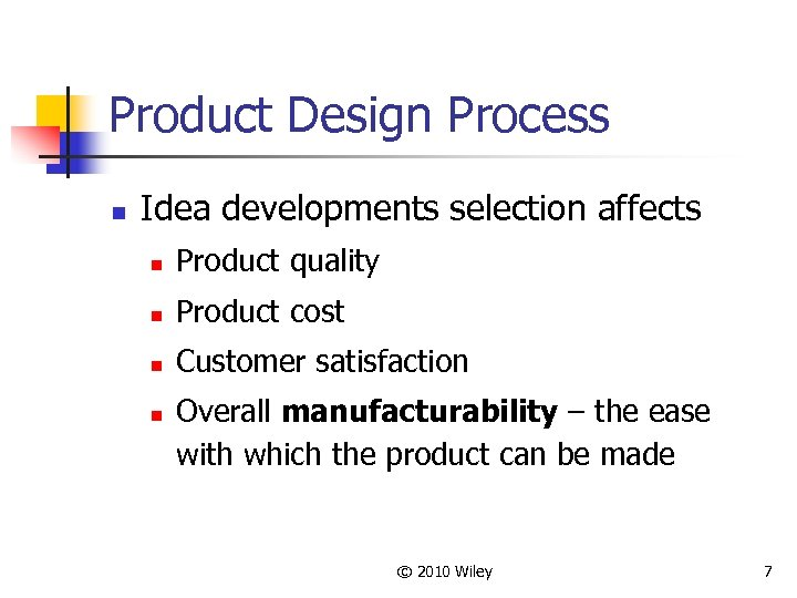 Product Design Process n Idea developments selection affects n Product quality n Product cost