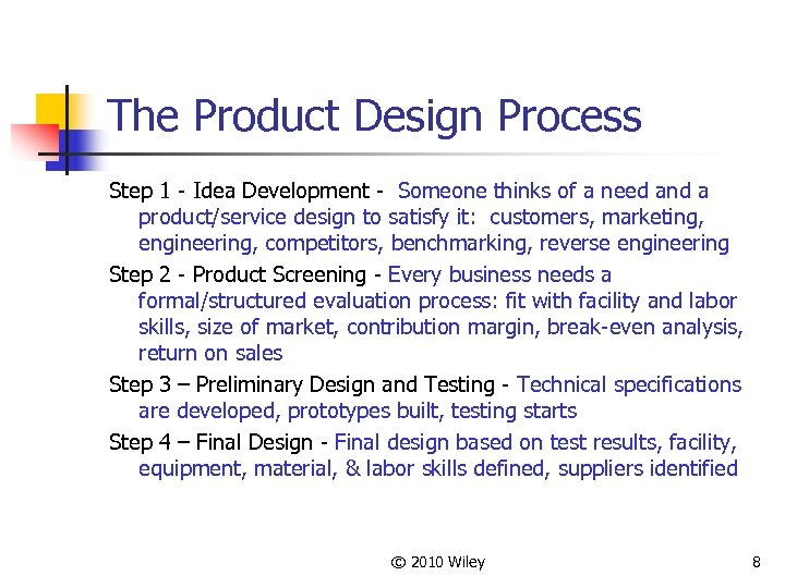 The Product Design Process Step 1 - Idea Development - Someone thinks of a