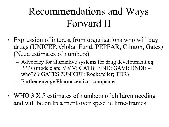 Recommendations and Ways Forward II • Expression of interest from organisations who will buy