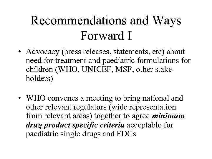 Recommendations and Ways Forward I • Advocacy (press releases, statements, etc) about need for