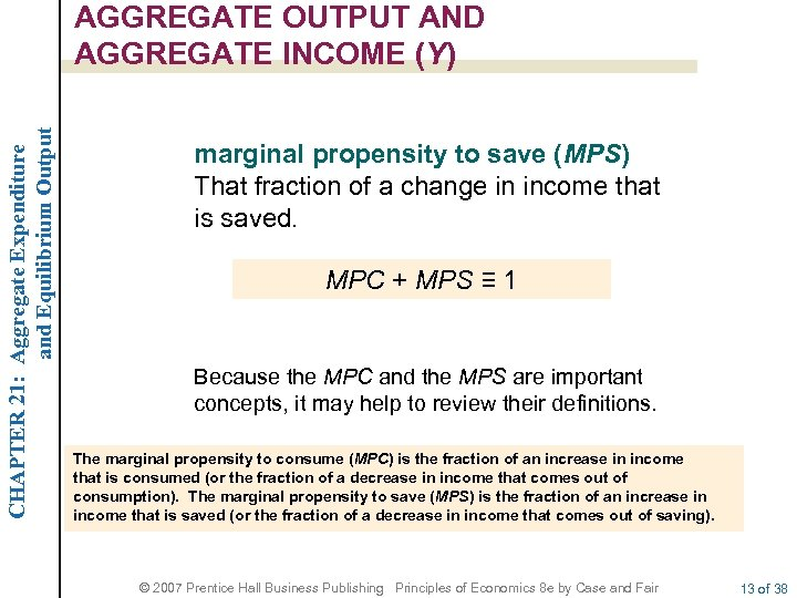 CHAPTER 21: Aggregate Expenditure and Equilibrium Output AGGREGATE OUTPUT AND AGGREGATE INCOME (Y) marginal