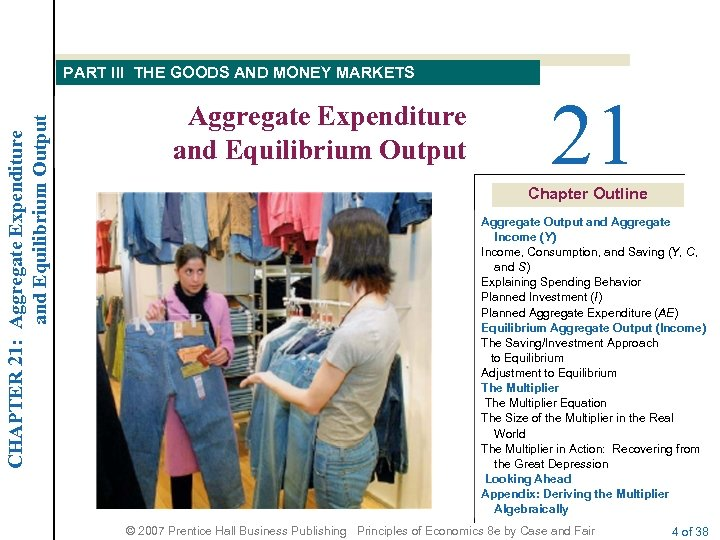 CHAPTER 21: Aggregate Expenditure and Equilibrium Output PART III THE GOODS AND MONEY MARKETS