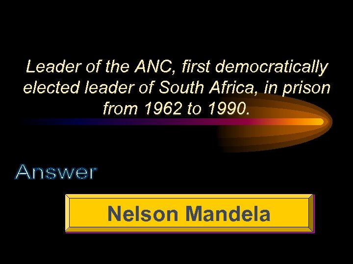 Leader of the ANC, first democratically elected leader of South Africa, in prison from
