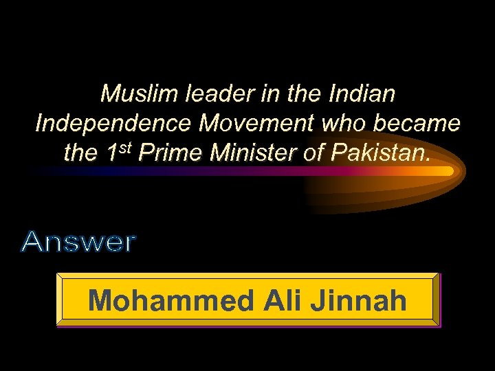 Muslim leader in the Indian Independence Movement who became the 1 st Prime Minister