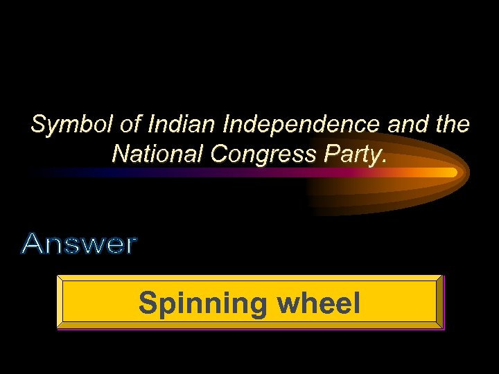 Symbol of Indian Independence and the National Congress Party. Spinning wheel
