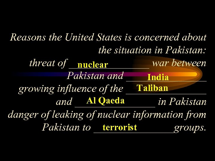 Reasons the United States is concerned about the situation in Pakistan: threat of ________