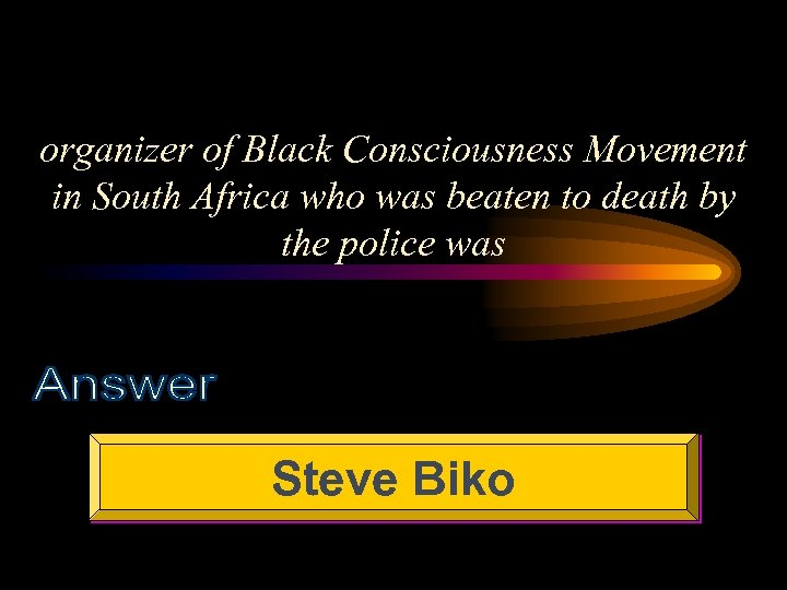 organizer of Black Consciousness Movement in South Africa who was beaten to death by