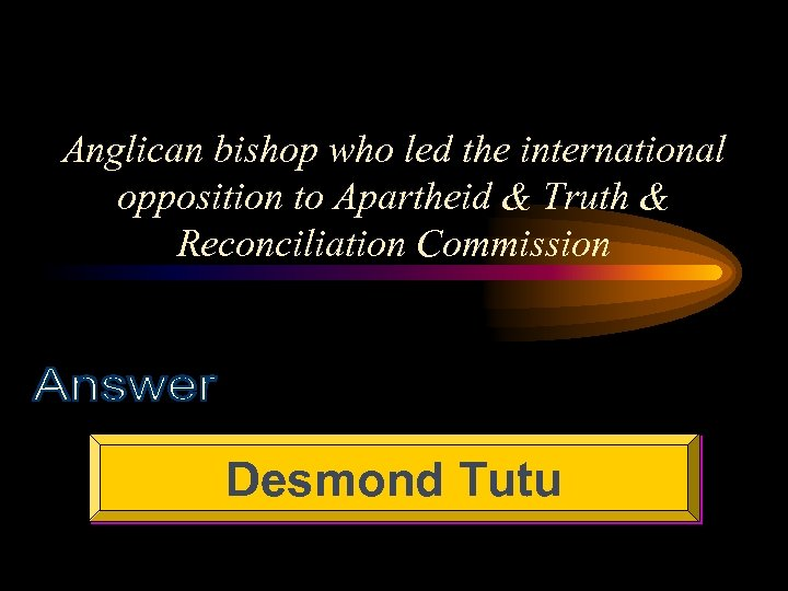 Anglican bishop who led the international opposition to Apartheid & Truth & Reconciliation Commission