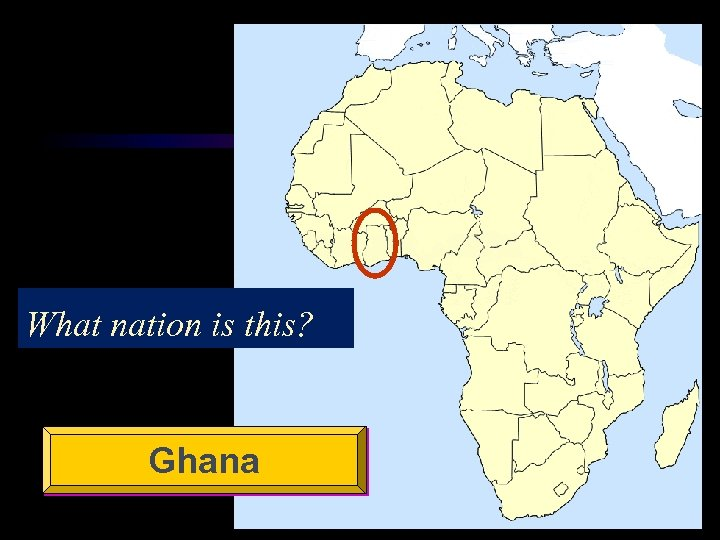 What nation is this? Ghana