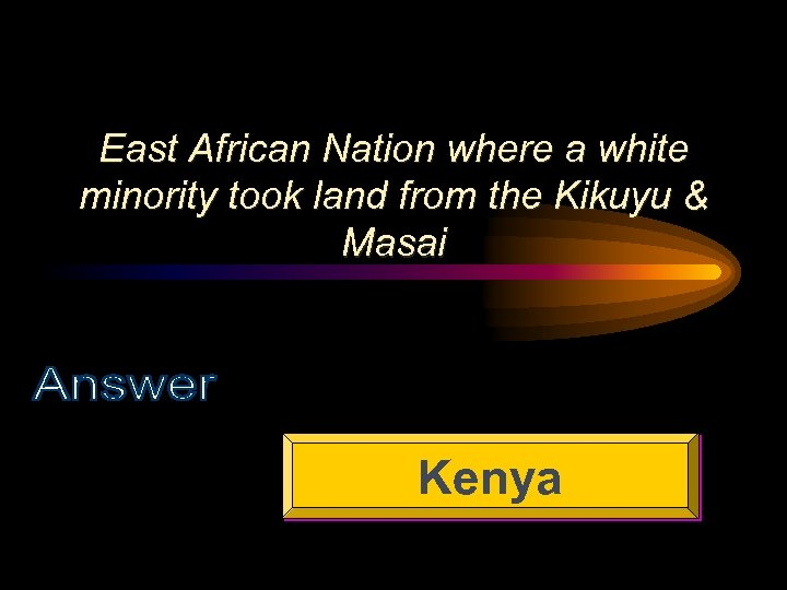 East African Nation where a white minority took land from the Kikuyu & Masai