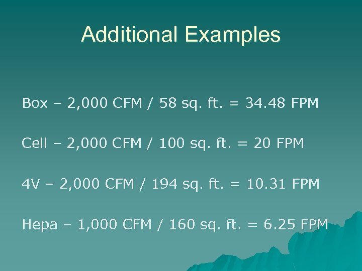Additional Examples Box – 2, 000 CFM / 58 sq. ft. = 34. 48