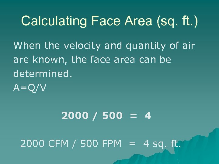 Calculating Face Area (sq. ft. ) When the velocity and quantity of air are