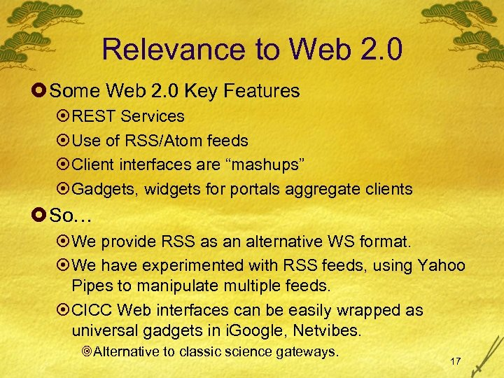 Relevance to Web 2. 0 £ Some Web 2. 0 Key Features ¤REST Services