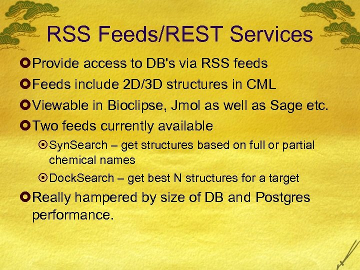 RSS Feeds/REST Services £Provide access to DB's via RSS feeds £Feeds include 2 D/3