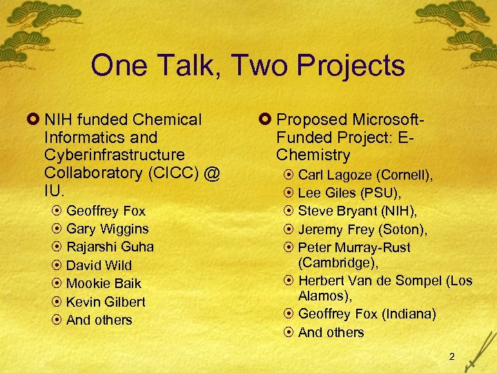One Talk, Two Projects £ NIH funded Chemical Informatics and Cyberinfrastructure Collaboratory (CICC) @