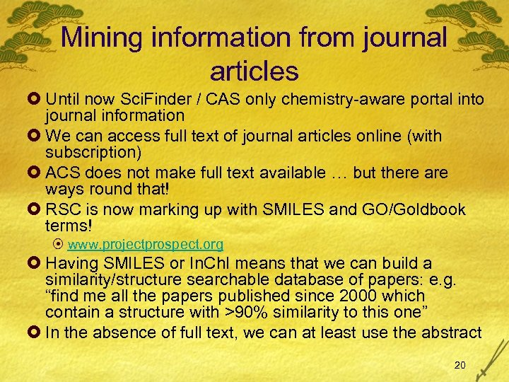 Mining information from journal articles £ Until now Sci. Finder / CAS only chemistry-aware